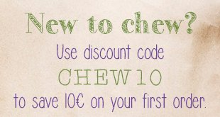 First Order? Use discount code CHEW10 to save 10€!
